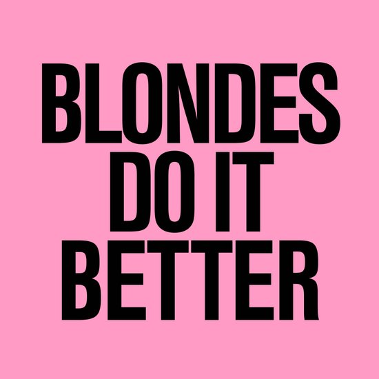 Blondes do it better pink Art Print