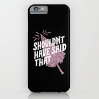 iPhone & iPod Case featuring Shouldnt have said that by WEAREYAWN