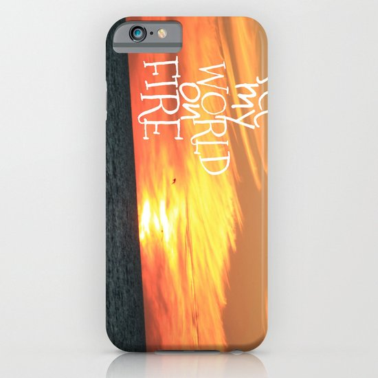 set my world on fire iPhone & iPod Case