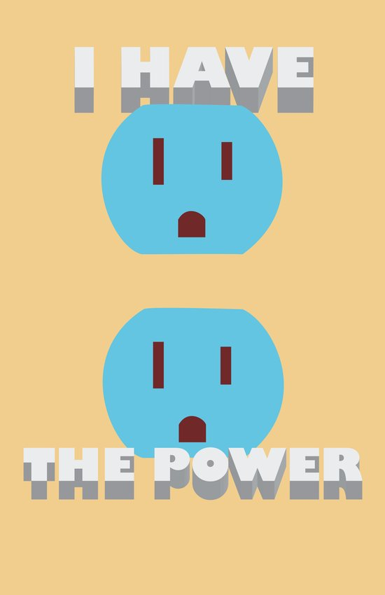 I have the POWER! Art Print