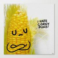I HATE CORNY PUNS! Canvas Print
