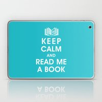 Keep Calm And Read Me A … Laptop & iPad Skin