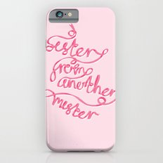 Sister From Another Mister iPhone 6 Slim Case