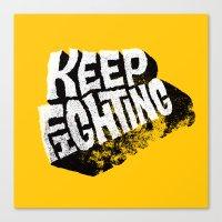 Keep Fighting Canvas Print