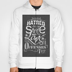 Hatred Stirs Up Strife But Love Convers All Offenses Hoody