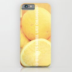 Do ghosts smell like oranges? iPhone 6 Slim Case