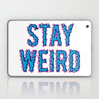 Stay Weird Laptop & iPad Skin