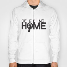 Defend Home Hoody
