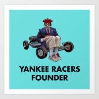 YANKEE RACERS FOUNDER (R… Art Print