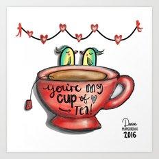 You're My Cup Of Tea! Art Print