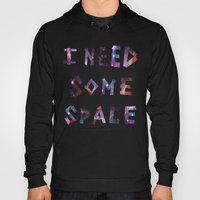 I Need Some Space Hoody