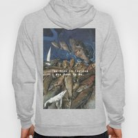 THE FISH IN THE SEA ARE … Hoody