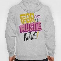 Fear keeps the Hustle Alive Hoody
