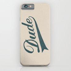 Dude iPhone 6s Slim Case