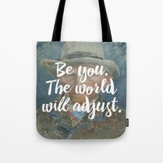 Be you. The world will adjust. Tote Bag
