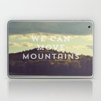 We Can Move Mountains Laptop & iPad Skin