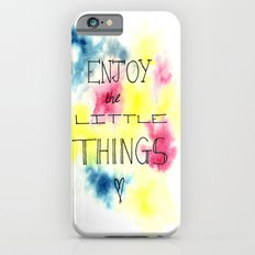 Enjoy the little things iPhone 6 Slim Case
