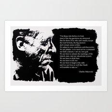 Charles BUKOWSKI - faith quote Art Print