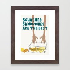 Squashed Sandwiches Are The Best Framed Art Print