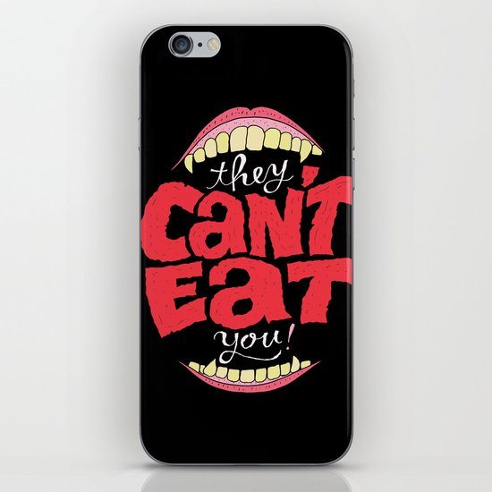 They Can't Eat You iPhone & iPod Skin