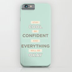 Stay cool and be confident iPhone 6 Slim Case