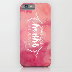 Back to the gypsy that I was Slim Case iPhone 6s