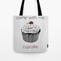 Come with me, Cupcake. Tote Bag