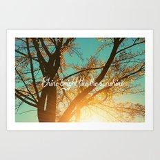 Shine Bright Like the Sunshine Art Print