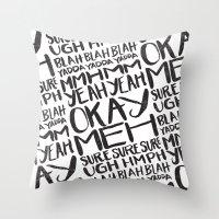 BLAH BLAH BLAH YADDA YAD… Throw Pillow