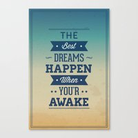 The best dreams happen when you're awake Canvas Print