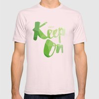 Just Keep On Mens Fitted Tee Light Pink SMALL