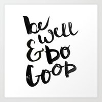 Be Well & Do Good Art Print