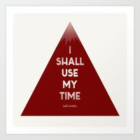 I Shall Use My Time Art Print