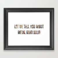 Let Me Tell You About Metal Gear Solid Framed Art Print