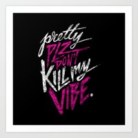 Pretty PLZ Don't Kill My… Art Print