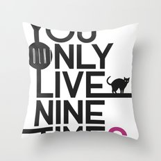YOLNT. YOU ONLY LIVE NINE TIMES. Throw Pillow