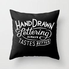 hand drawn lettering ALWAYS tastes better: black  Throw Pillow