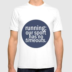 Our Sport Has No Timeouts.  White SMALL Mens Fitted Tee