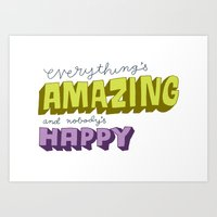 Everything's Amazing and Nobody's Happy Art Print