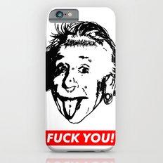 Albert Einstein. Rebel: F**k You! iPhone 6s Slim Case