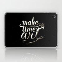Make Time For Art Laptop & iPad Skin