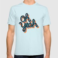 OH YEAH Mens Fitted Tee Light Blue SMALL