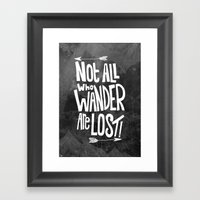 Not All Who Wander Are L… Framed Art Print