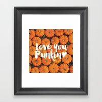 Love You, Punkin (Pumpki… Framed Art Print
