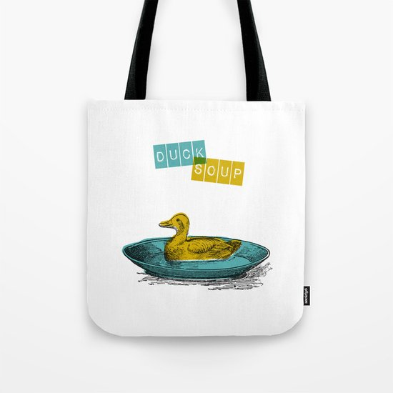 Duck Soup Tote Bag