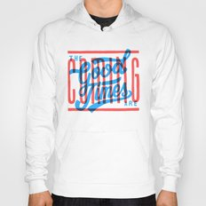 The Good Times are Coming Hoody