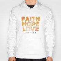 Faith,Hope,Love Hoody