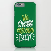 We Create Our Own Luck iPhone 6 Slim Case
