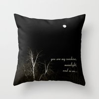 You are my... Throw Pillow