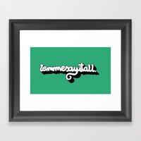 Lemmesayitall Framed Art Print